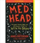 [(Med Head: My Knock-Down, Drag-Out, Drugged-Up Battle with My Brain)] [Author: James Patterson] published on