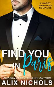 Find You in Paris: An Enemies-to-Lovers Romance