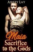 Maia: Sacrifice to the Gods