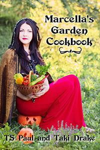 Marcella's Garden Cookbook: Recipes from the World of the Federal Witch