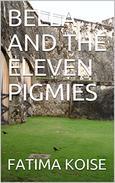 BELLA AND THE ELEVEN PIGMIES