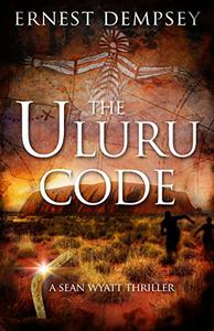 The Uluru Code: A Sean Wyatt Thriller