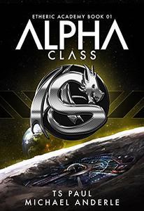 Alpha Class: A Kurtherian Gambit Series