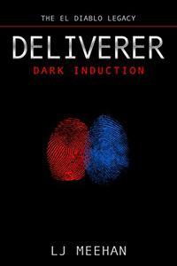 Deliverer: Dark Induction