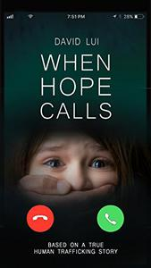 When Hope Calls: Based on a True Human Trafficking Story