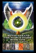 Bennu Strand: The World Inside Book One