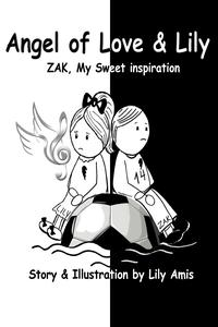Angel of Love & Lily - Zak, My Sweet Inspiration