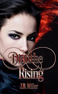 Dianthe Rising: Book 1