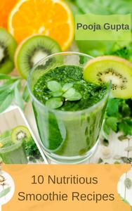 10 Nutritious Smoothie Recipes