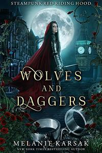 Wolves and Daggers: A Steampunk Fairy Tale
