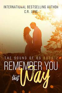 Remember You This Way: A Contemporary Rockstar Romance