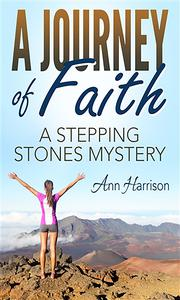 A Journey of Faith: A Stepping Stones Mystery