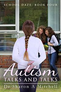 Autism Talks and Talks: Book 4 of the School Daze Series