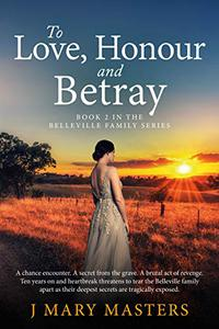To Love, Honour and Betray: Book 2 of the Belleville Family trilogy