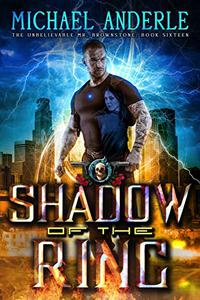 Shadow Of The Ring: An Urban Fantasy Action Adventure
