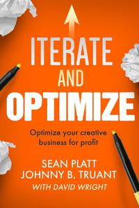 Iterate And Optimize: Optimize Your Creative Business for Profit