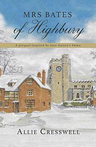 Mrs Bates of Highbury: A prequel inspired by Jane Austen's 'Emma'