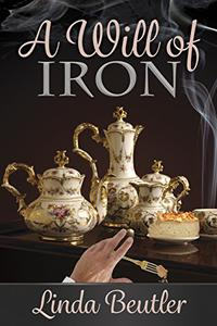 A Will of Iron: A Pride and Prejudice Variation