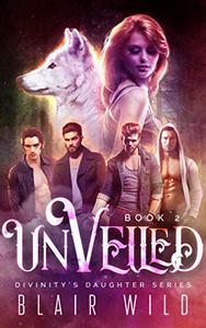 Unveiled: Reverse Harem Paranormal Romance, Book 2
