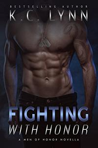 Fighting with Honor: A Men of Honor Novella