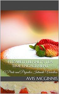 Elizabeth Bennet's Tea Time Engagement: A Pride and Prejudice Intimate Variation