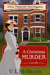 A Christmas Murder: An Eliza Thomson Investigates Christmas Novella