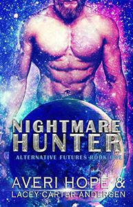 Nightmare Hunter: A Scifi Romance: The Cursed Future