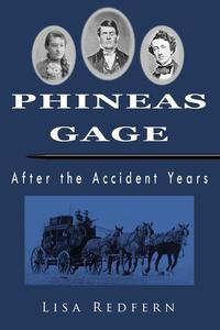 Phineas Gage, After the Accident Years