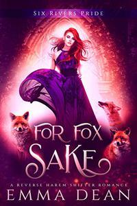For Fox Sake: A Why Choose Shifter Romance