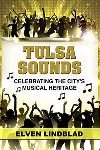 TULSA SOUNDS: Celebrating the City's Musical Heritage