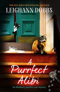 A Purrfect Alibi: A pawsitively gripping cozy mystery