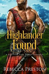 Highlander Found: A Scottish Time Travel Romance