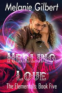 Healing and Love: The Elementals: Book Five