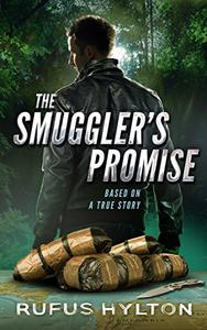The Smuggler's Promise: Based On A True Story