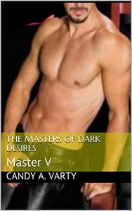 The Masters of Dark Desires: Master V