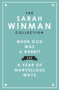 The Sarah Winman Collection: WHEN GOD WAS A RABBIT and A YEAR OF MARVELLOUS WAYS