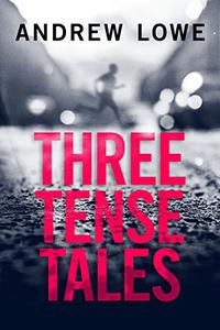 Three Tense Tales