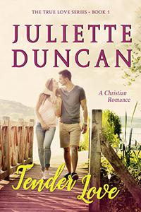 Tender Love: A Christian Romance