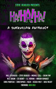 Ha!Ha!Ha!: A Supervillain Anthology