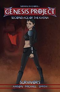 GENESIS PROJECT: Second Age of the Kasna: Survivors