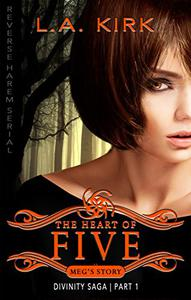 The Heart of Five: Reverse Harem Serial: Part One