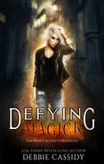 Defying Magick: an Urban Fantasy Novel