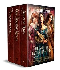 Tales of the Latter Kingdoms, Books 4-6: Ashes of Roses, One Thousand Nights, and Threads of Gold