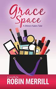 Grace Space: A Direct Sales Tale