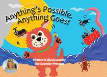 Anything's Possible, Anything Goes!