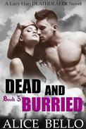 Dead and Buried: A Lucy Hart Deathdealer Novel (Book Three)