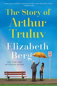 The Story of Arthur Truluv: A Novel
