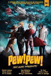Pew! Pew! - Sex, Guns, Spaceships... Oh My!