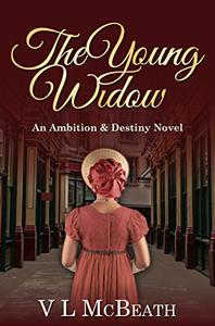 The Young Widow: An Ambition & Destiny Novel