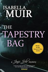 The Tapestry Bag: A Sussex crime, full of twists and turns